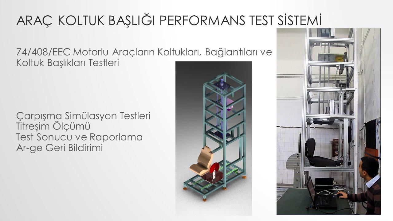 arAÇ Koltuk başlIğI performans test sİstemİ