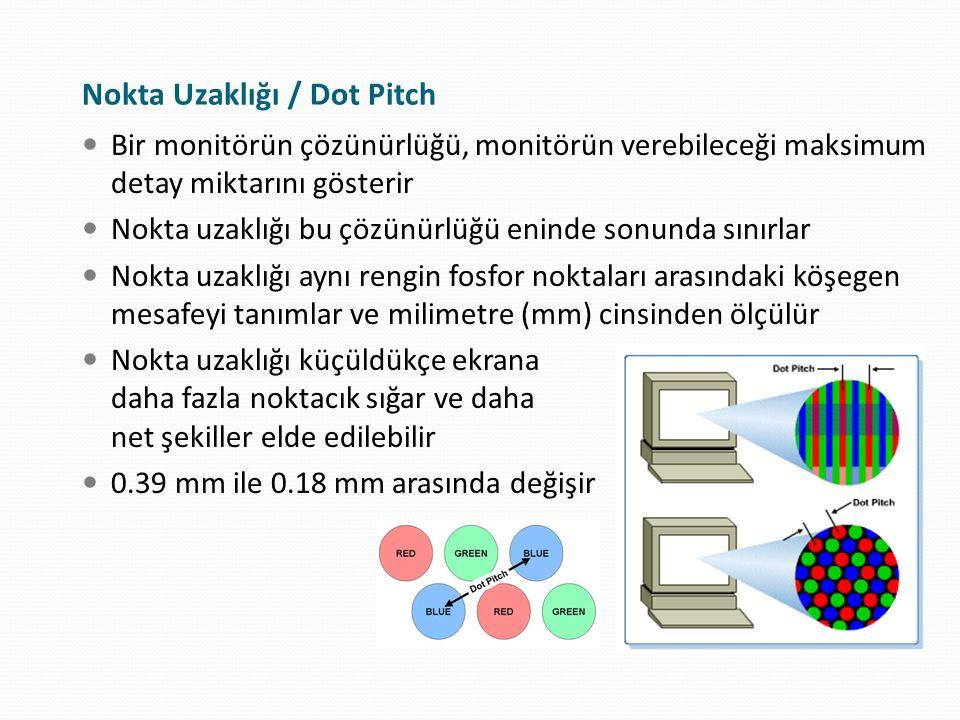 Nokta Uzaklığı / Dot Pitch