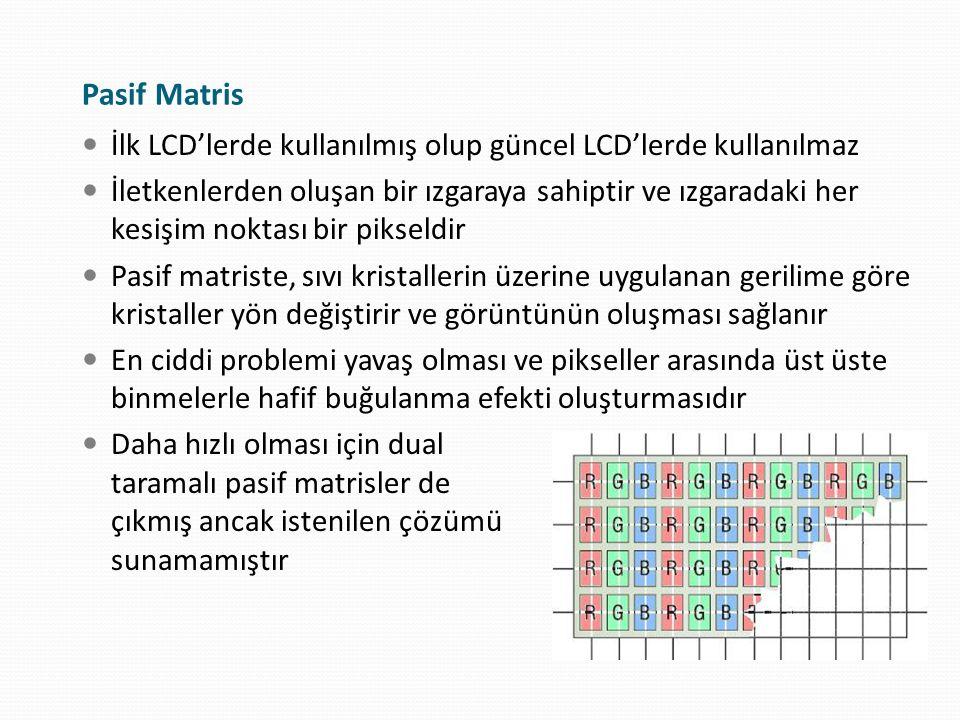Pasif Matris İlk LCD'lerde kullanılmış olup güncel LCD'lerde kullanılmaz.