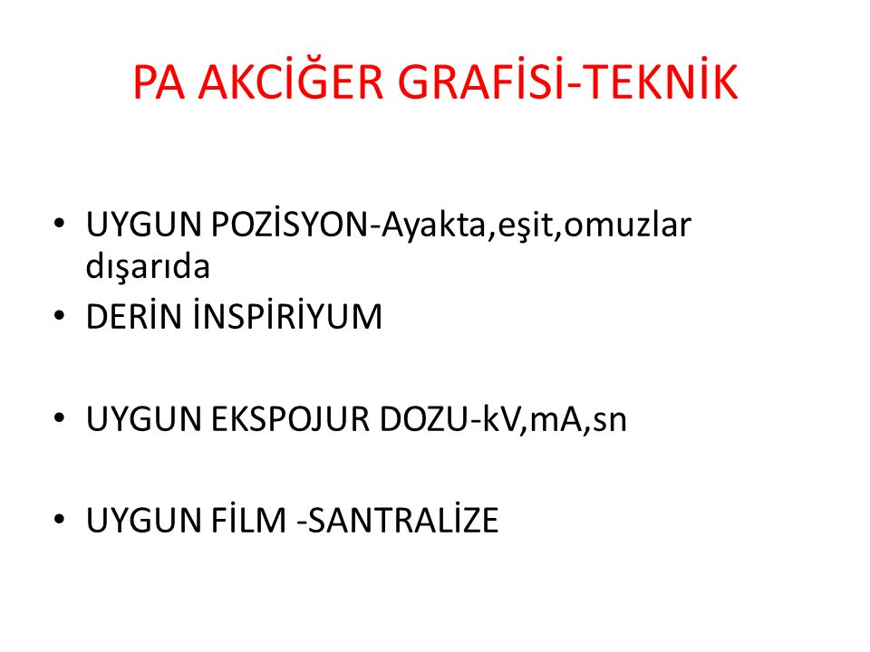 PA AKCİĞER GRAFİSİ-TEKNİK