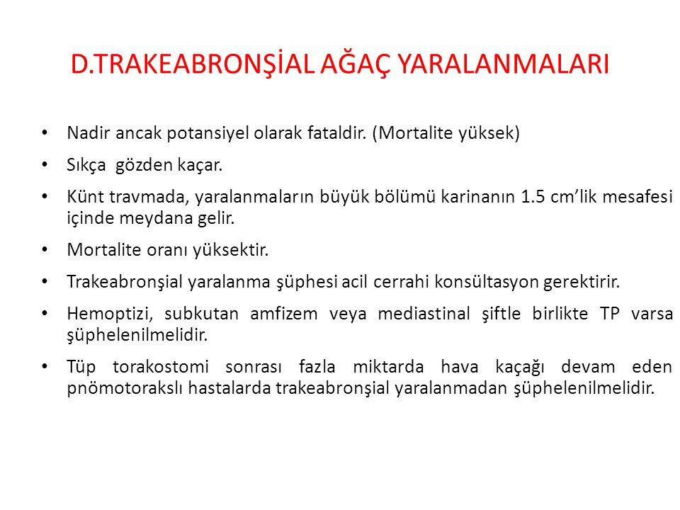 D.TRAKEABRONŞİAL AĞAÇ YARALANMALARI