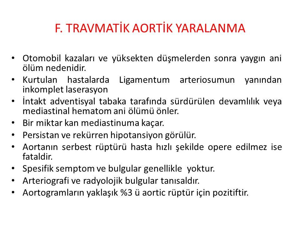 F. TRAVMATİK AORTİK YARALANMA