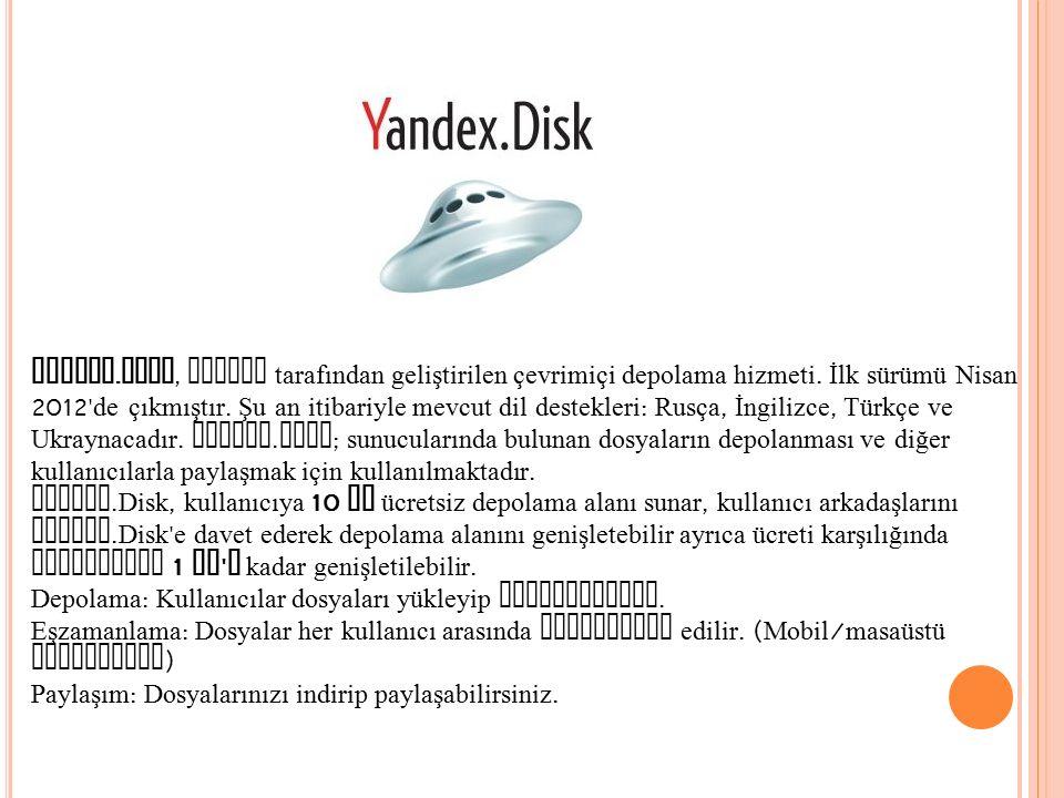 Yandex.Disk, Yandex tarafından geliştirilen çevrimiçi depolama hizmeti. İlk sürümü Nisan 2012 de çıkmıştır. Şu an itibariyle mevcut dil destekleri: Rusça, İngilizce, Türkçe ve Ukraynacadır. Yandex.disk; sunucularında bulunan dosyaların depolanması ve diğer kullanıcılarla paylaşmak için kullanılmaktadır.