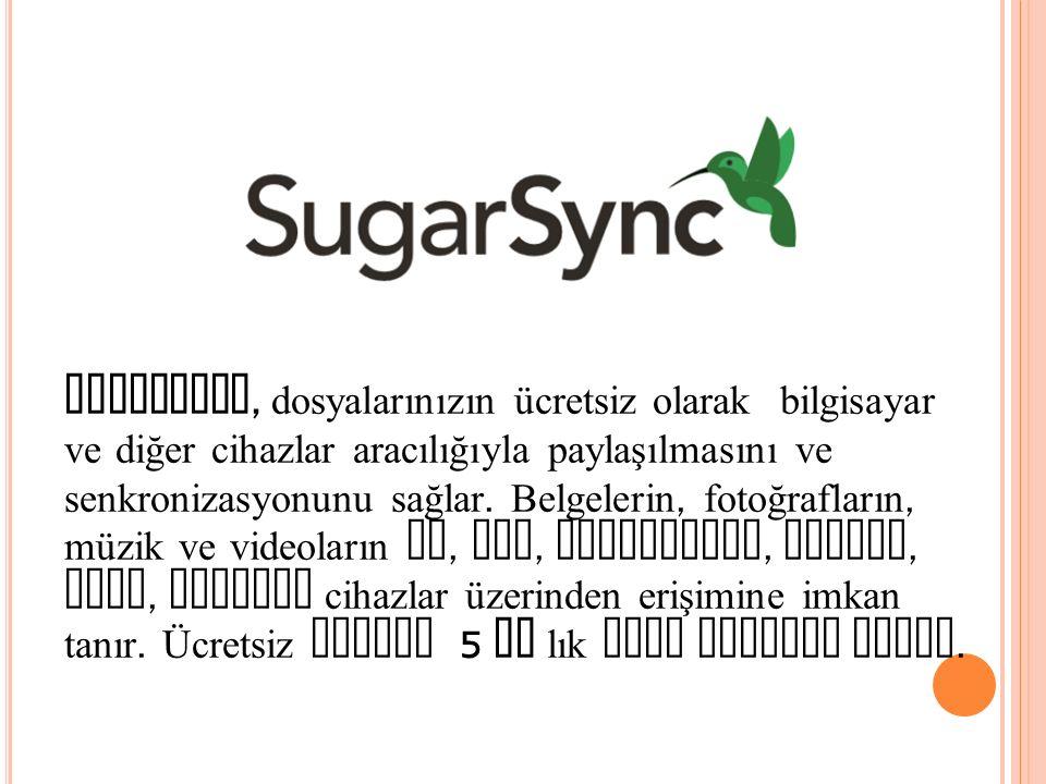 SugarSync, dosyalarınızın ücretsiz olarak bilgisayar ve diğer cihazlar aracılığıyla paylaşılmasını ve senkronizasyonunu sağlar.