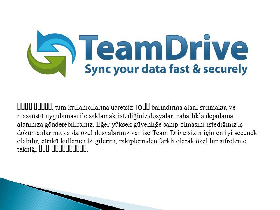 Team Drive, tüm kullanıcılarına ücretsiz 10GB barındırma alanı sunmakta ve masaüstü uygulaması ile saklamak istediğiniz dosyaları rahatlıkla depolama alanınıza gönderebilirsiniz.