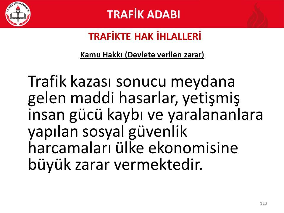 TRAFİKTE HAK İHLALLERİ