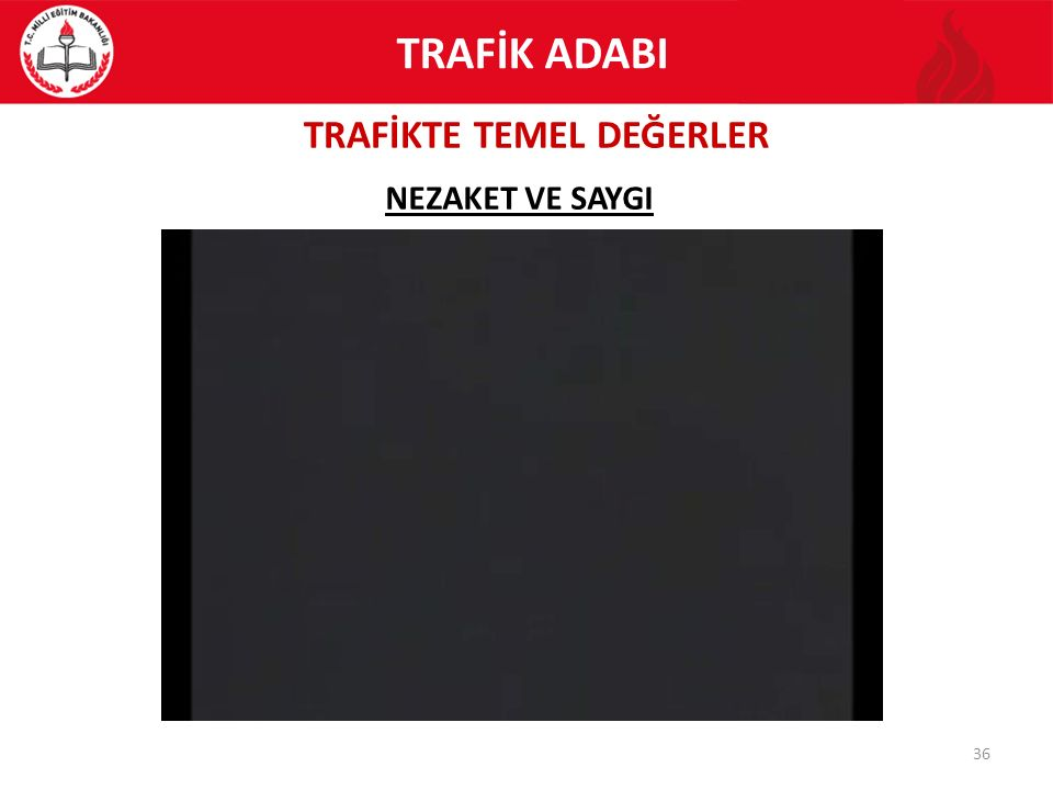 TRAFİKTE TEMEL DEĞERLER