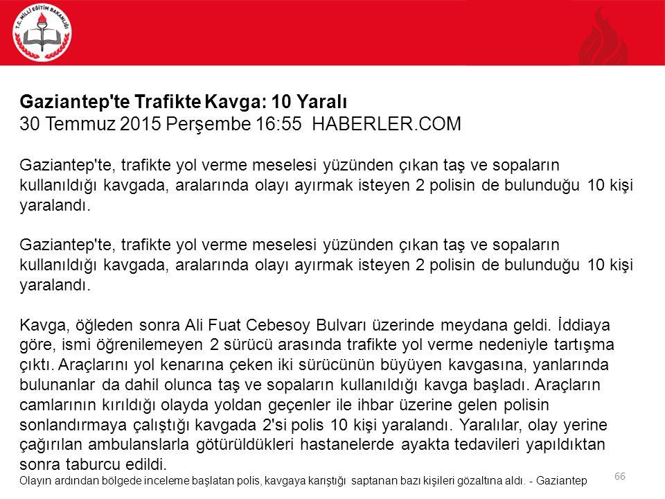 Gaziantep te Trafikte Kavga: 10 Yaralı