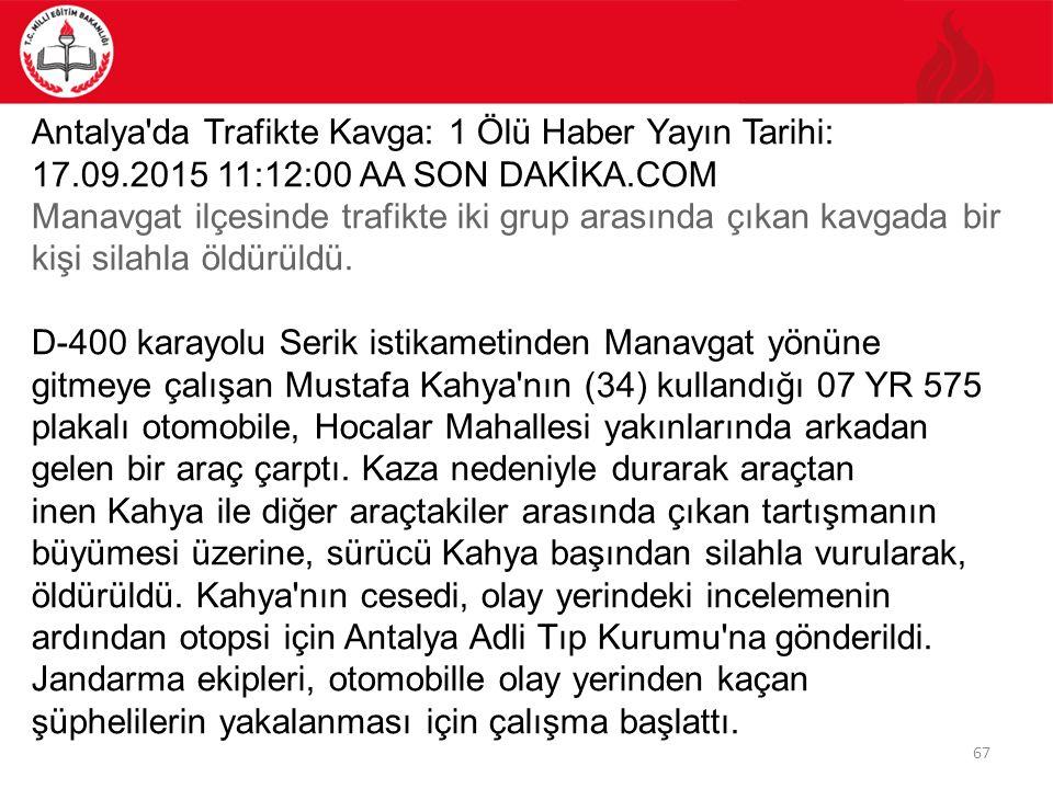 Antalya da Trafikte Kavga: 1 Ölü Haber Yayın Tarihi: 17. 09