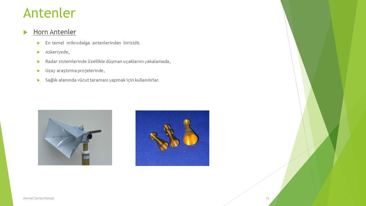 Antenler Horn Antenler En temel mikrodalga antenlerinden birisidir.