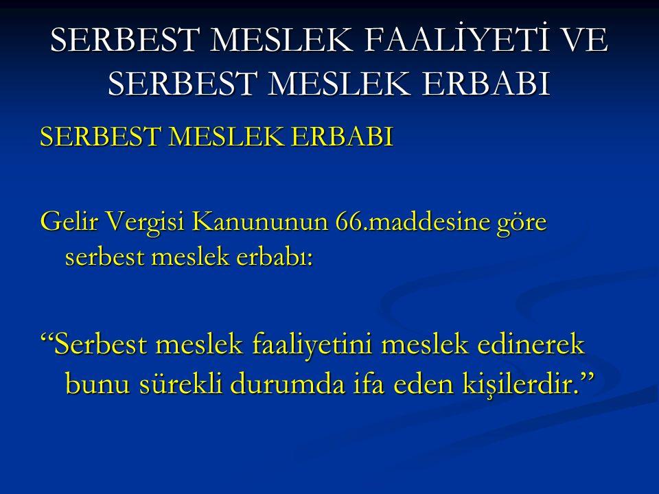 SERBEST MESLEK FAALİYETİ VE SERBEST MESLEK ERBABI