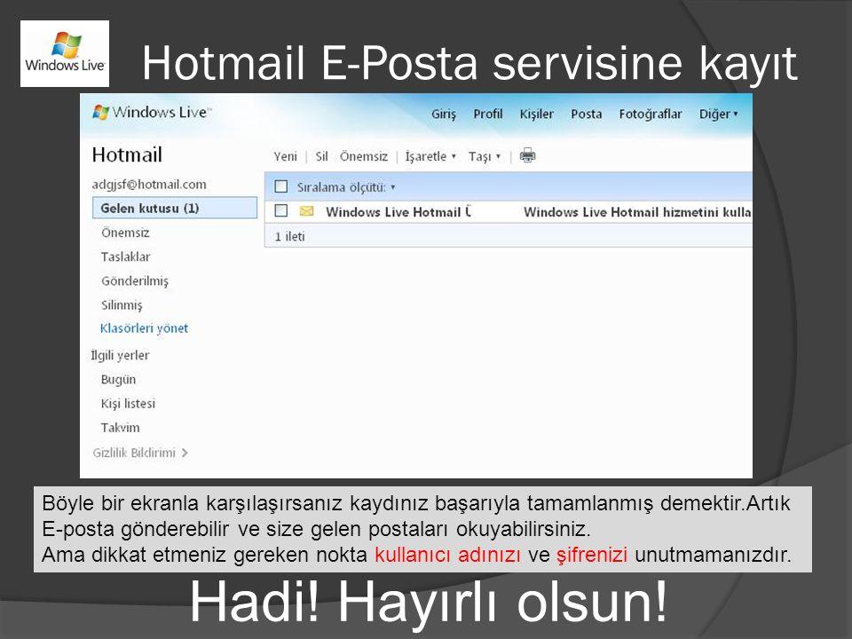 Hadi! Hayırlı olsun! Hotmail E-Posta servisine kayıt