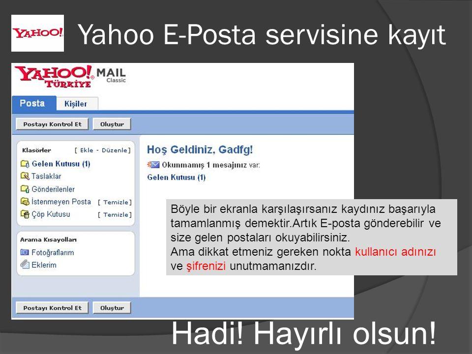Hadi! Hayırlı olsun! Yahoo E-Posta servisine kayıt