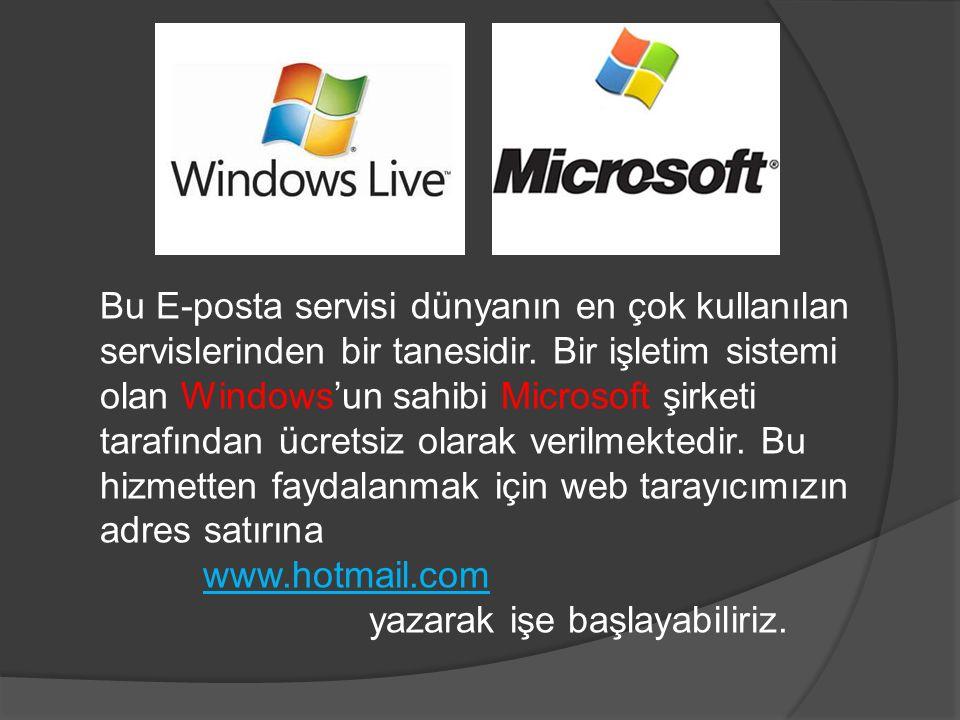 Bu E-posta servisi dünyanın en çok kullanılan servislerinden bir tanesidir. Bir işletim sistemi olan Windows'un sahibi Microsoft şirketi tarafından ücretsiz olarak verilmektedir. Bu hizmetten faydalanmak için web tarayıcımızın adres satırına