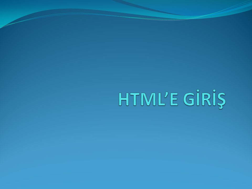 HTML'E GİRİŞ