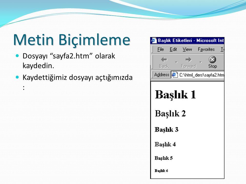 Metin Biçimleme Dosyayı sayfa2.htm olarak kaydedin.