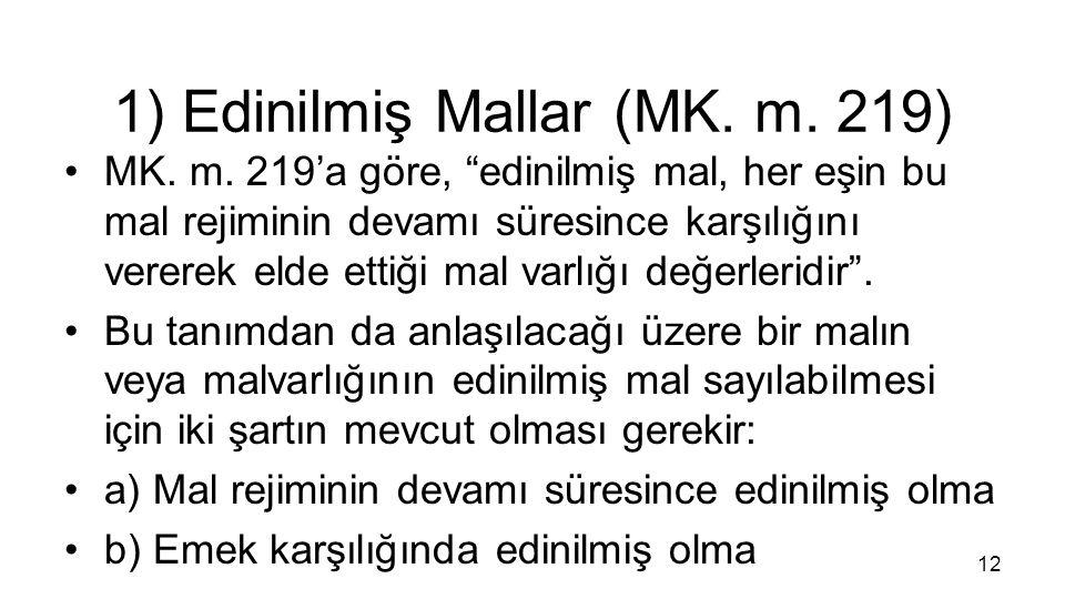 1) Edinilmiş Mallar (MK. m. 219)