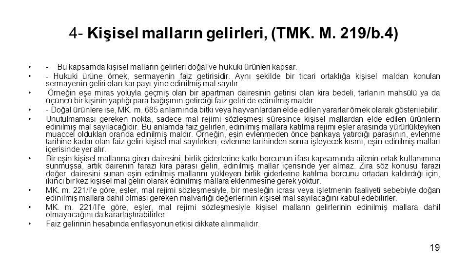 4- Kişisel malların gelirleri, (TMK. M. 219/b.4)