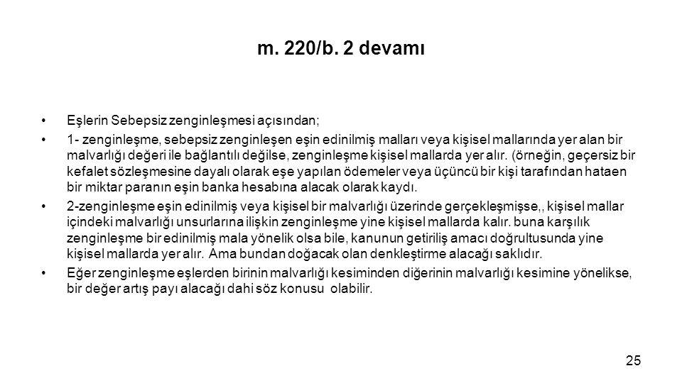 m. 220/b. 2 devamı Eşlerin Sebepsiz zenginleşmesi açısından;