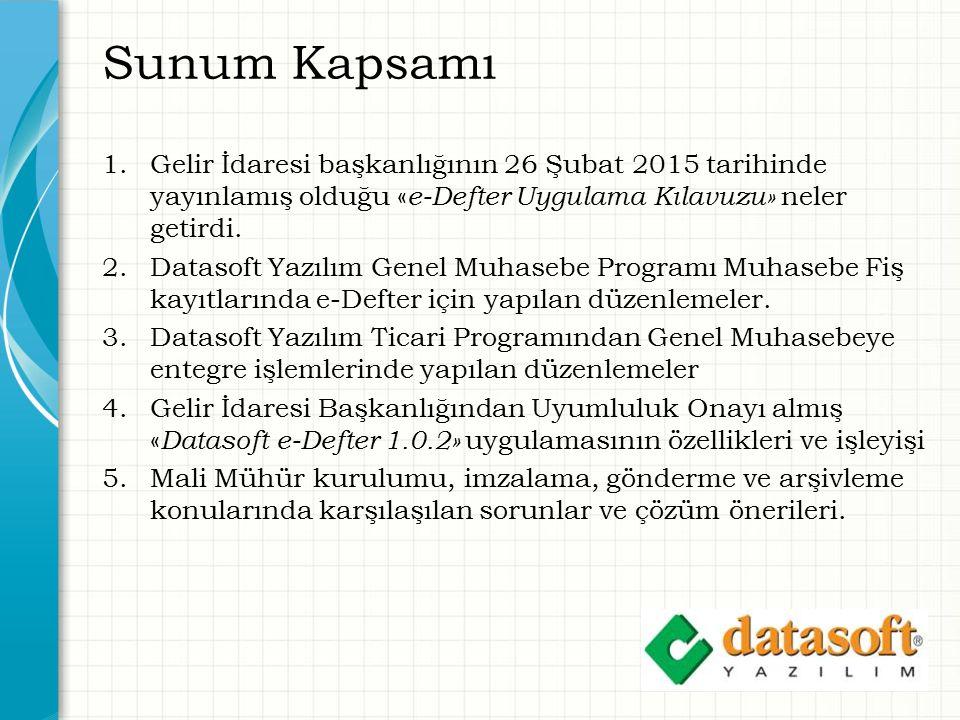 Sunum Kapsamı Gelir İdaresi başkanlığının 26 Şubat 2015 tarihinde yayınlamış olduğu «e-Defter Uygulama Kılavuzu» neler getirdi.
