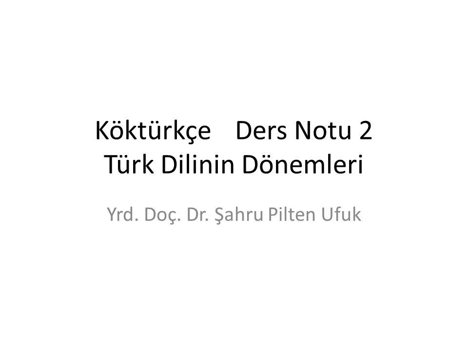 Köktürkçe Ders Notu 2 Türk Dilinin Dönemleri