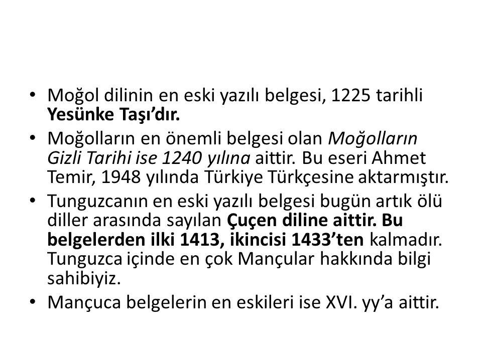Moğol dilinin en eski yazılı belgesi, 1225 tarihli Yesünke Taşı'dır.