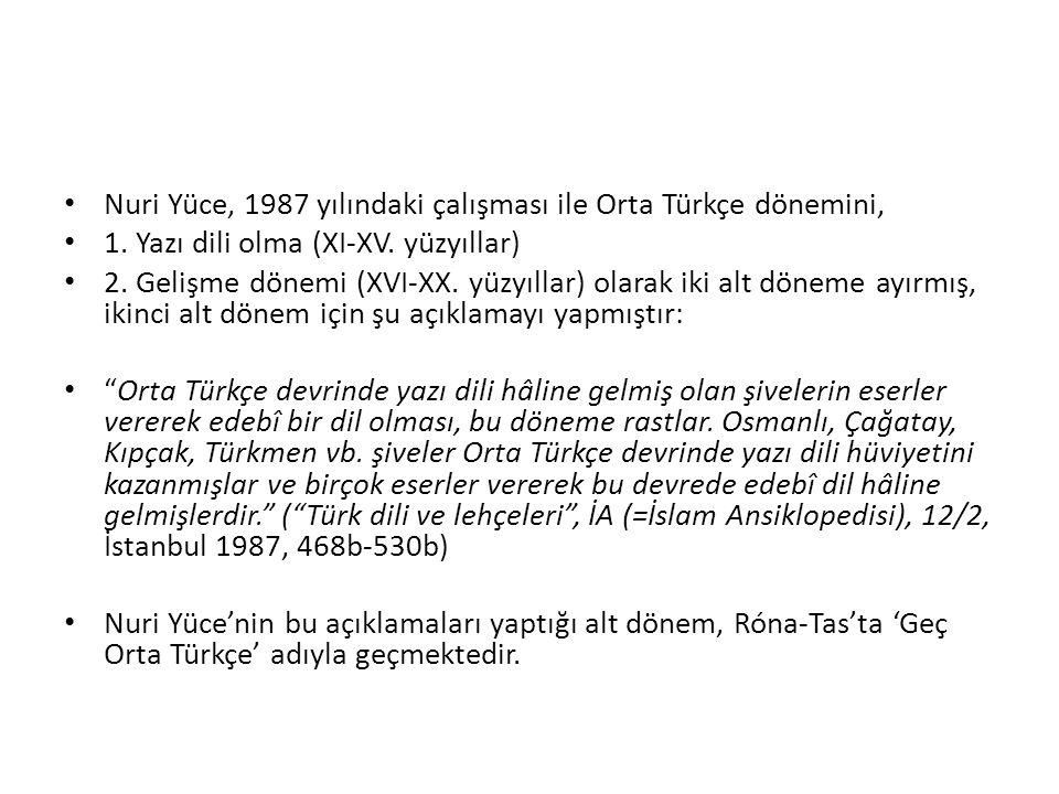 Nuri Yüce, 1987 yılındaki çalışması ile Orta Türkçe dönemini,