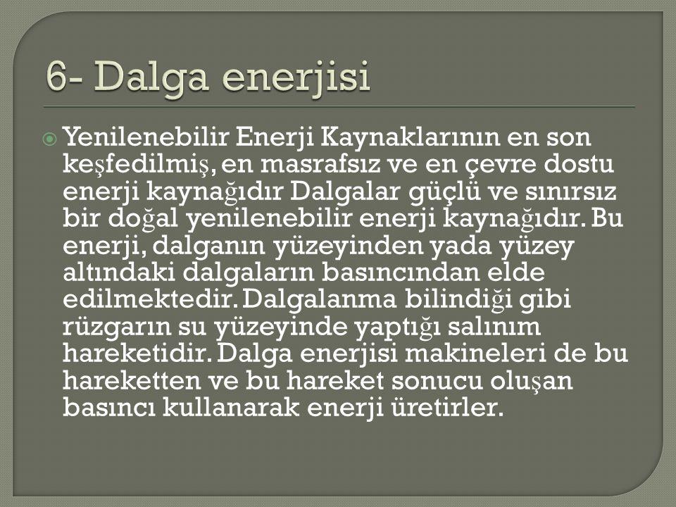 6- Dalga enerjisi