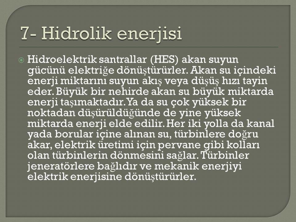 7- Hidrolik enerjisi