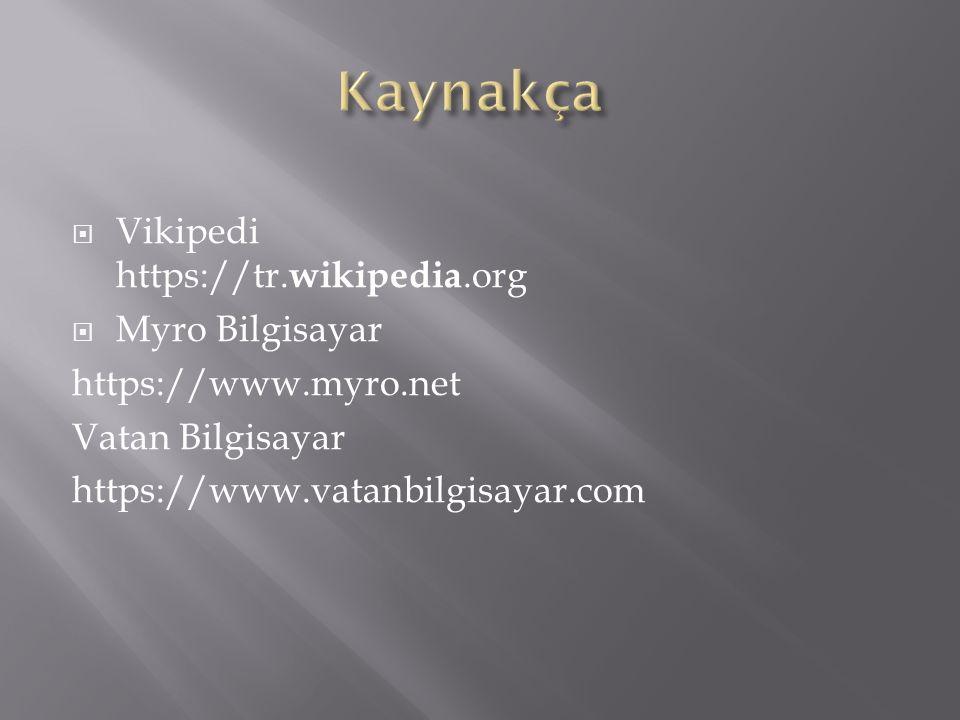 Kaynakça Vikipedi https://tr.wikipedia.org Myro Bilgisayar