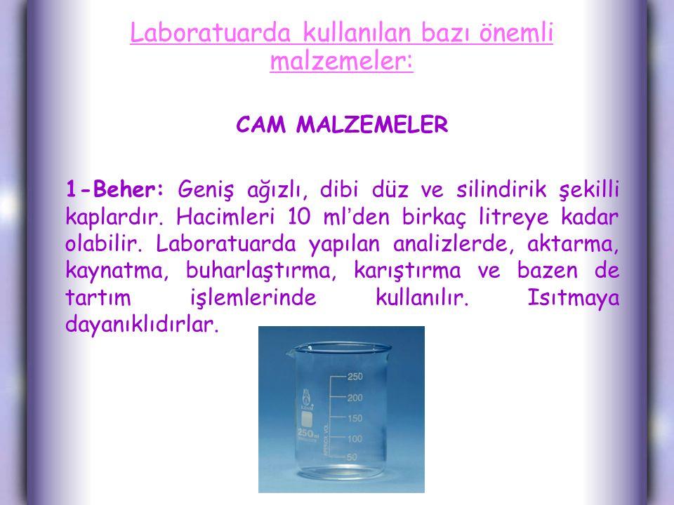 Laboratuarda kullanılan bazı önemli malzemeler: