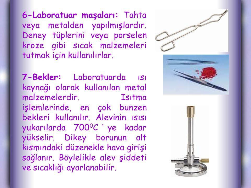 6-Laboratuar maşaları: Tahta veya metalden yapılmışlardır