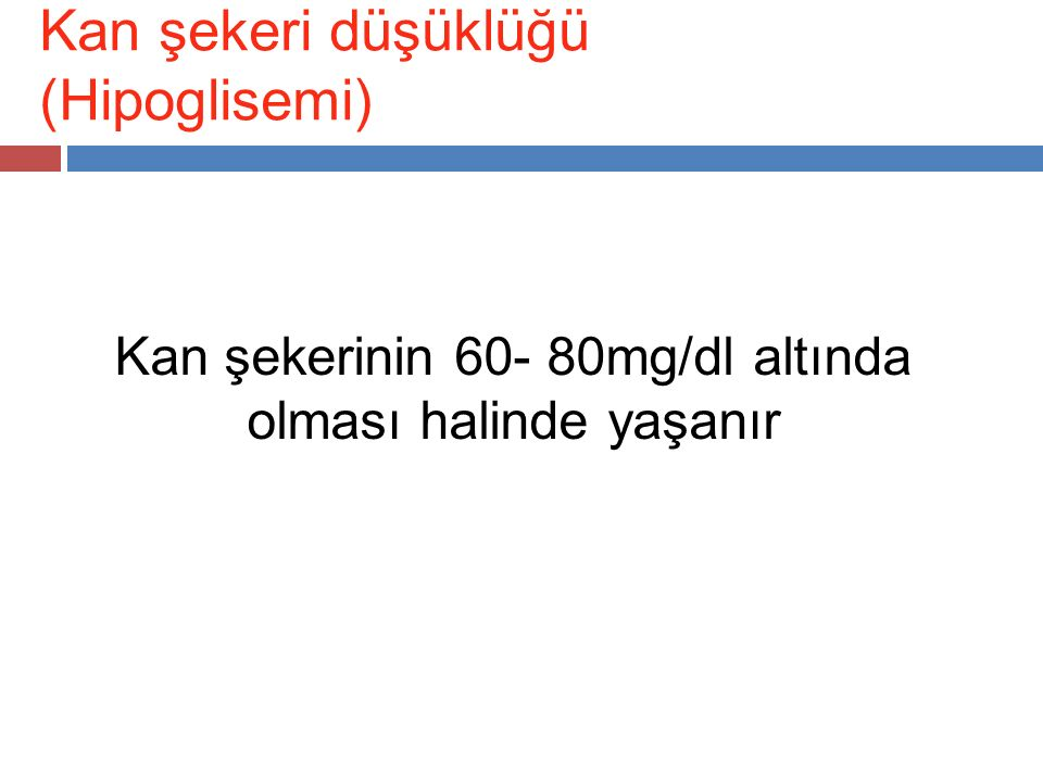 Kan şekeri düşüklüğü (Hipoglisemi)