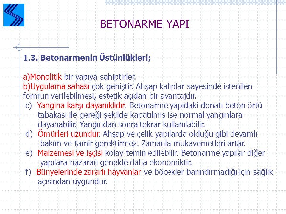 BETONARME YAPI 1.3. Betonarmenin Üstünlükleri;