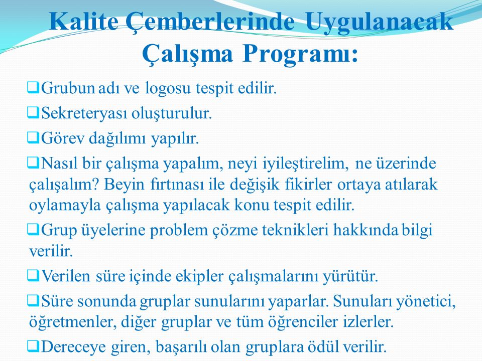 Kalite Çemberlerinde Uygulanacak Çalışma Programı: