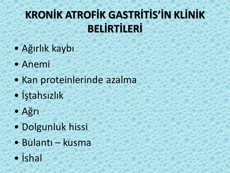 KRONİK ATROFİK GASTRİTİS'İN KLİNİK BELİRTİLERİ