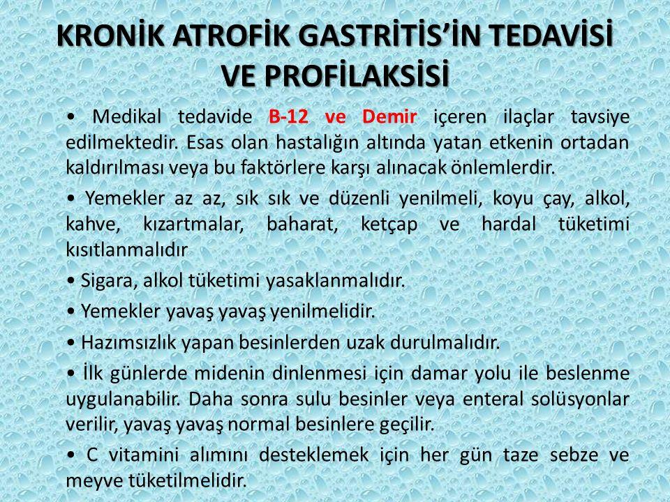 KRONİK ATROFİK GASTRİTİS'İN TEDAVİSİ VE PROFİLAKSİSİ
