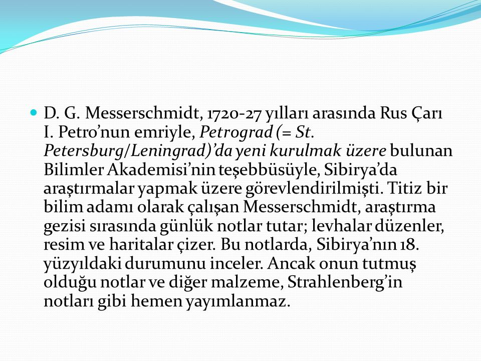D. G. Messerschmidt, 1720-27 yılları arasında Rus Çarı I