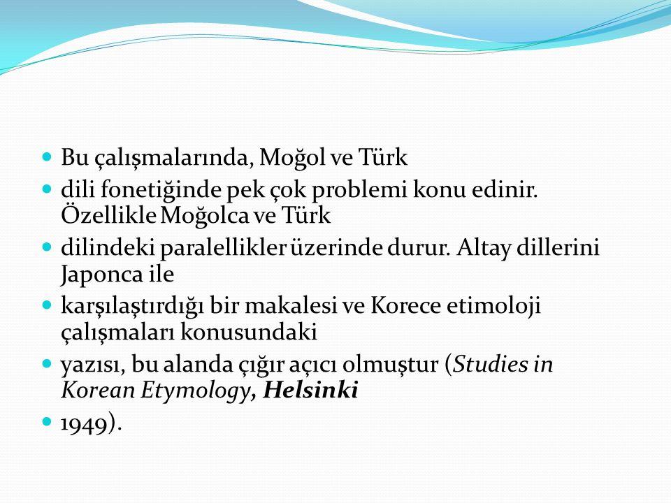 Bu çalışmalarında, Moğol ve Türk