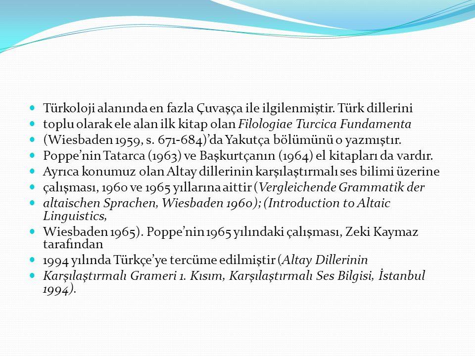 Türkoloji alanında en fazla Çuvaşça ile ilgilenmiştir. Türk dillerini