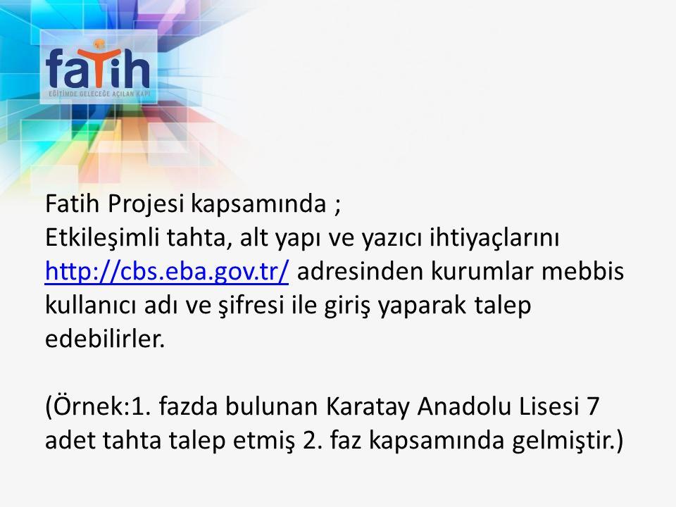 Fatih Projesi kapsamında ;