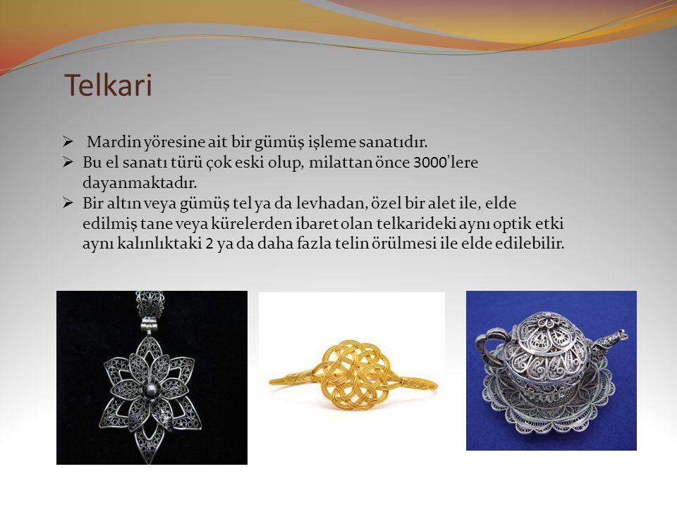 Telkari Mardin yöresine ait bir gümüş işleme sanatıdır.