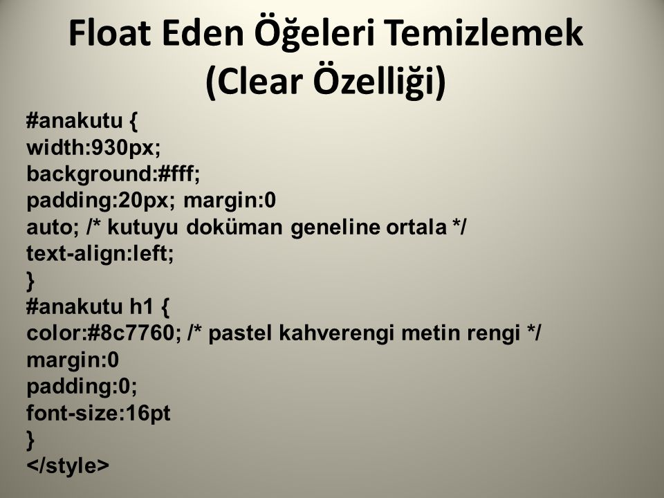 Float Eden Öğeleri Temizlemek (Clear Özelliği)