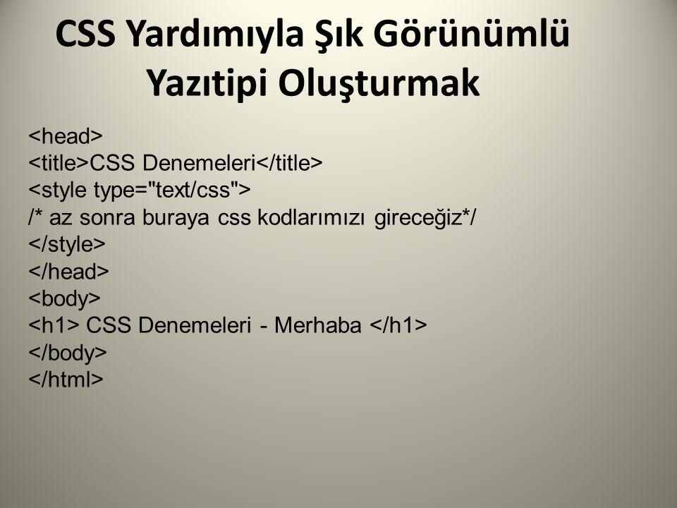 CSS Yardımıyla Şık Görünümlü Yazıtipi Oluşturmak