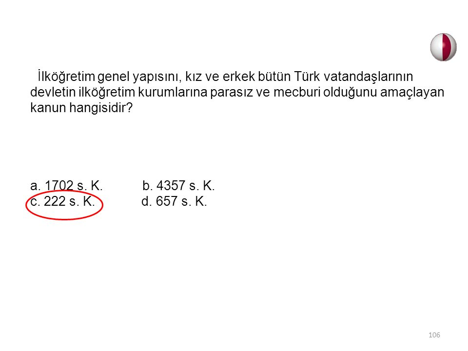 İlköğretim genel yapısını, kız ve erkek bütün Türk vatandaşlarının devletin ilköğretim kurumlarına parasız ve mecburi olduğunu amaçlayan kanun hangisidir