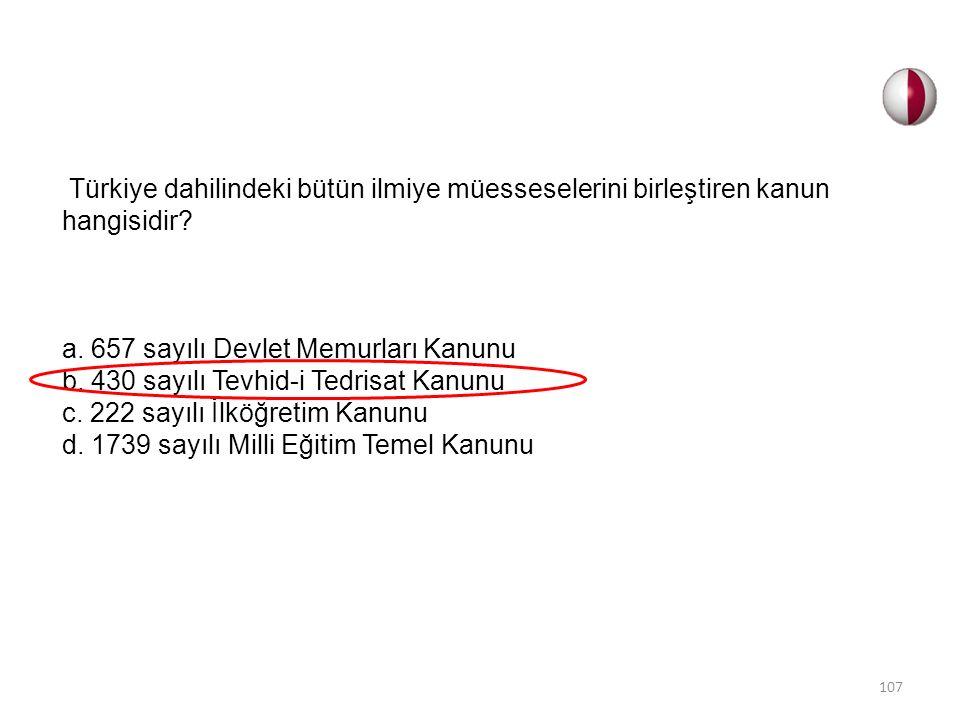 Türkiye dahilindeki bütün ilmiye müesseselerini birleştiren kanun hangisidir