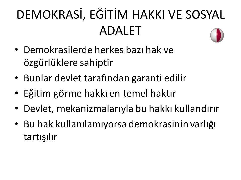 DEMOKRASİ, EĞİTİM HAKKI VE SOSYAL ADALET