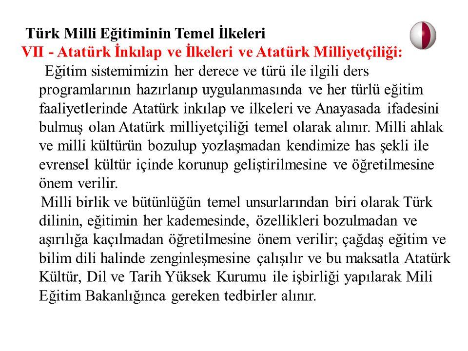 VII - Atatürk İnkılap ve İlkeleri ve Atatürk Milliyetçiliği: