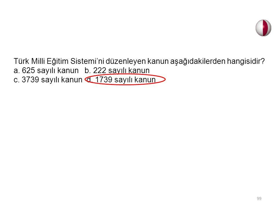 Türk Milli Eğitim Sistemi'ni düzenleyen kanun aşağıdakilerden hangisidir