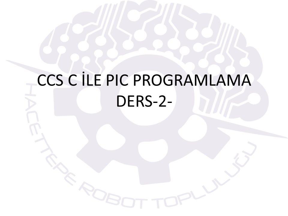 CCS C İLE PIC PROGRAMLAMA DERS-2-